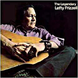 Cover image of The Legendary Lefty Frizzell