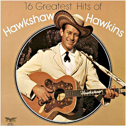 Cover image of 16 Greatest Hits Of Hawkshaw Hawkins