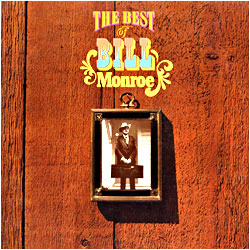 Cover image of The Best Of Bill Monroe
