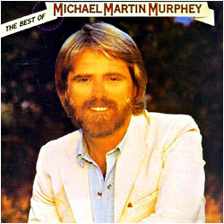 Cover image of The Best Of Michael Martin Murphey