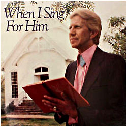 Cover image of When I Sing For Him