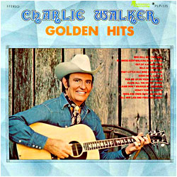 Cover image of Charlie Walker's Golden Hits