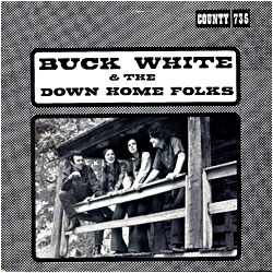 Cover image of Buck White And The Down Home Folks