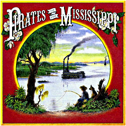 Cover image of Pirates Of The Mississippi