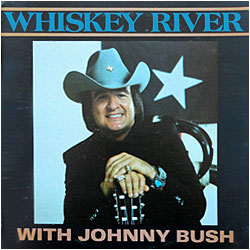 Cover image of Whiskey River With Johnny Bush