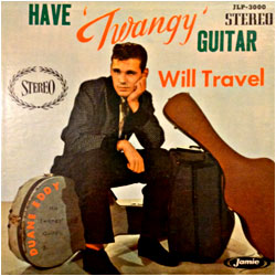 Cover image of Have Twangy Guitar Will Travel