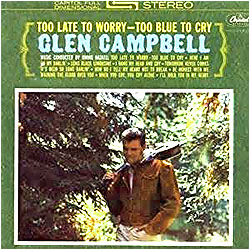 Cover image of Too Late To Worry Too Blue To Cry