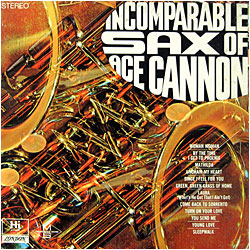 Cover image of Incomparable Sax Of Ace Cannon