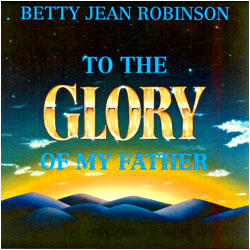 Cover image of To The Glory Of My Father