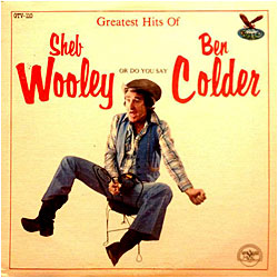 Cover image of Sheb Wooley Or Do You Say Ben Colder